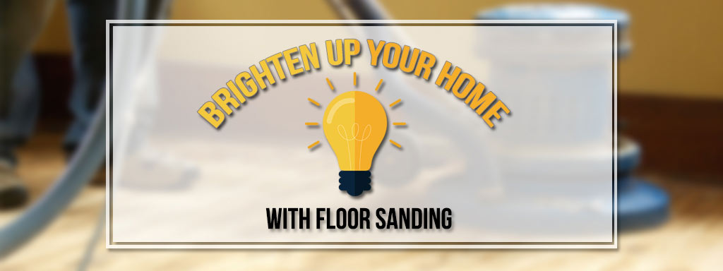 Brighten Up Your Home With Floor Sanding