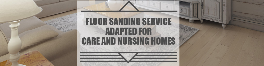 floor sanding service good for care homes