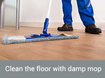 clean the floor with damp mop
