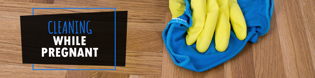 cleaning wood flooring while pregnant