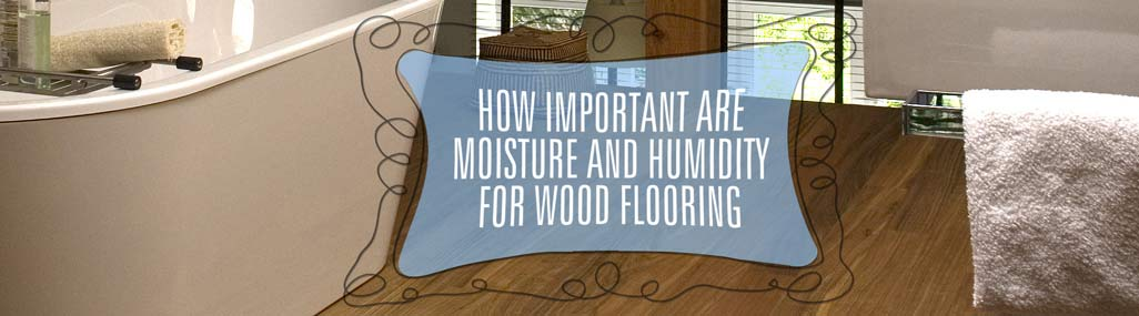 humidity, moisture and wooden floors