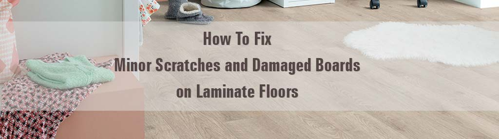 Laminate repairs, scratches and damaged boards