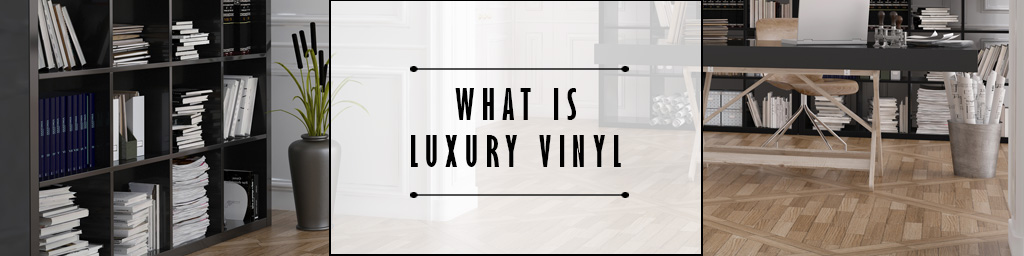 what is luxury vinyl