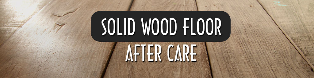 after care on solid hardwood floors